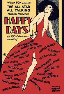 Happy Days is  an 80 minute musical film. The story centers around  a singer on a showboat who goes to make her fortune in New York City,